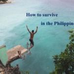 """Làm sao để """"sống sót"""" ở Philippines"""