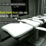 Bạn có biết: Minh bạch hóa việc sử dụng án Tử hình – Những cam kết của Việt Nam về án tử hình tại UPR 2014
