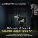 Bạn có biết: Việt Nam đã cam kết phê chuẩn và thực thi Công ước chống tra tấn tại UPR 2014?
