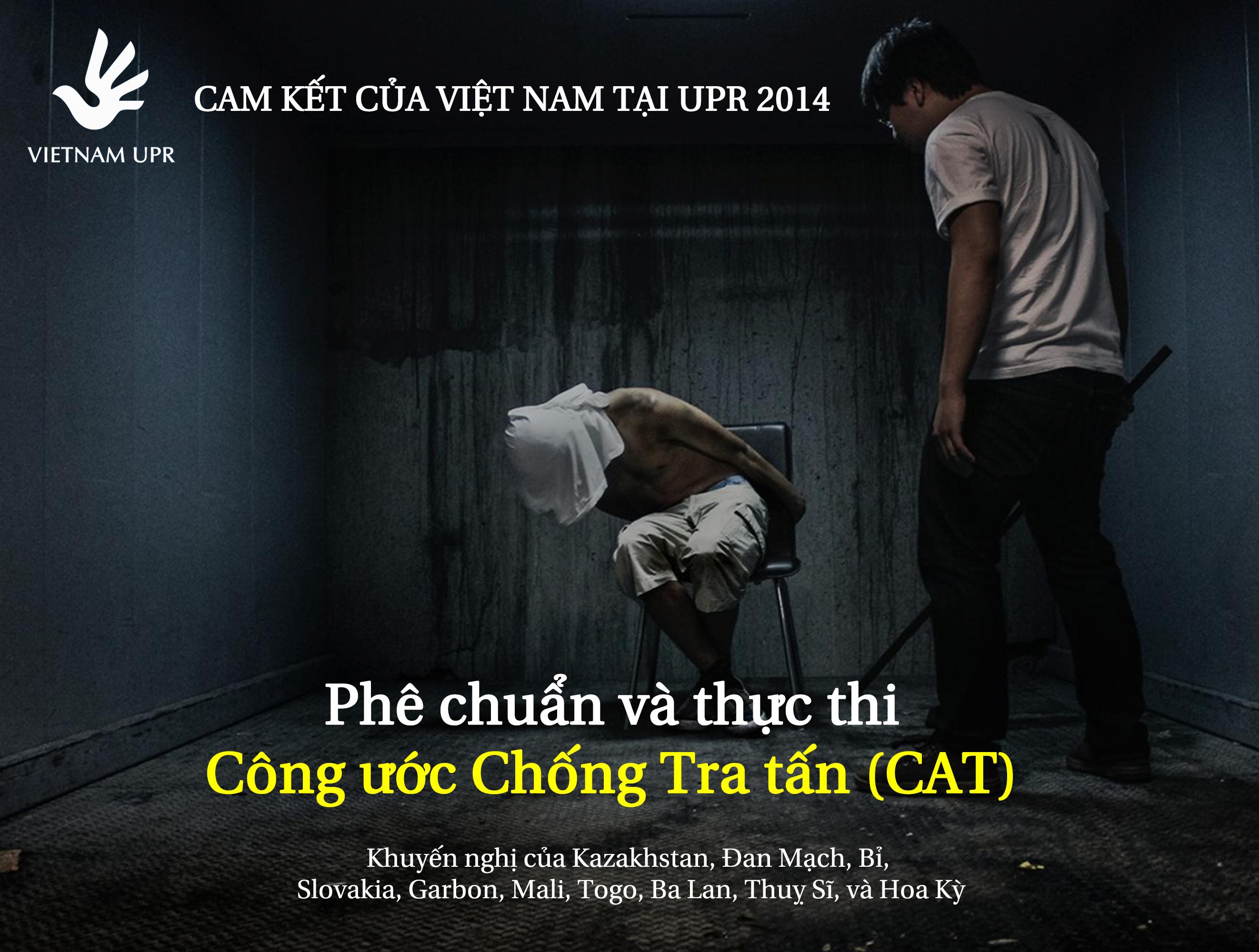 Bạn có biết Việt Nam đã cam kết phê chuẩn và thực thi Công ước chống tra tấn tại UPR 2014 -UPR_KN_4