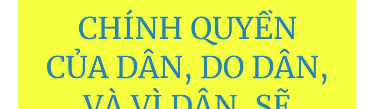Nhập môn Dân chủ: Những điều trường học Việt Nam không dạy bạn (Kỳ 3)