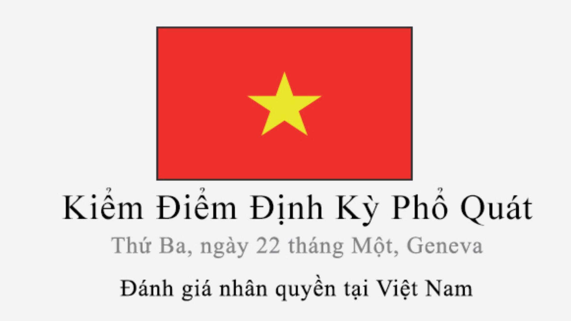 (Tiếng Việt) Xem livestream Nhà nước Việt Nam báo cáo nhân quyền tại Liên Hiệp Quốc