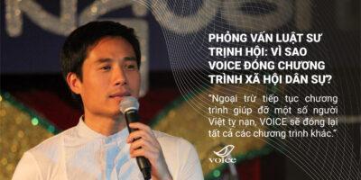 Phỏng vấn Luật sư Trịnh Hội: Vì sao VOICE đóng chương trình Xã hội Dân sự?